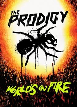 The Prodigy: World`s on Fire, 2011 - смотреть онлайн