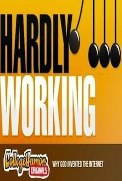 Hardly Working , 2007 - смотреть онлайн