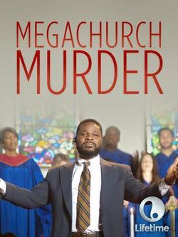 Megachurch Murder, 2015 - смотреть онлайн
