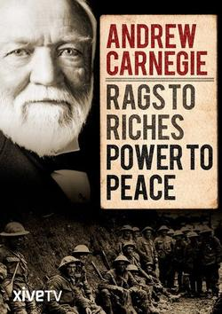 Andrew Carnegie: Rags to Riches, Power to Peace , 2015 - смотреть онлайн