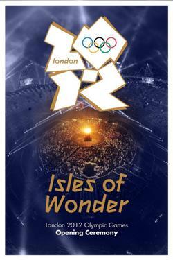 London 2012 Olympic Opening Ceremony: Isles of Wonder, 2012 - смотреть онлайн