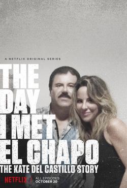 День, когда я встретила Эль Чапо: История Кейт дель Кастильо, 2017 - смотреть онлайн