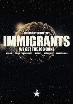 The Hamilton Mixtape: Immigrants, We Get the Job Done, 2017 - смотреть онлайн