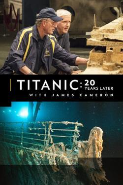 Titanic: 20 Years Later with James Cameron, 2017 - смотреть онлайн