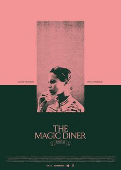 The Magic Diner Pt.II, 2018 - смотреть онлайн