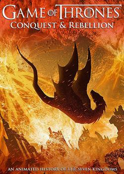 Game of Thrones Conquest & Rebellion: An Animated History of the Seven Kingdoms, 2017 - смотреть онлайн