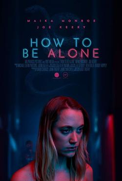 How to Be Alone, 2019 - смотреть онлайн