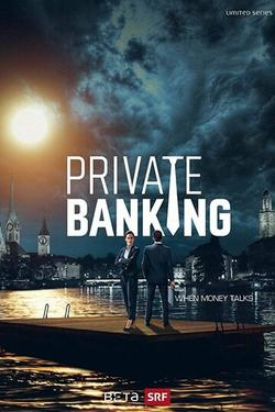 Private Banking, 2017 - смотреть онлайн