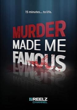 Murder Made Me Famous, 2015 - смотреть онлайн