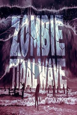 Приливная волна зомби , 2019 - смотреть онлайн