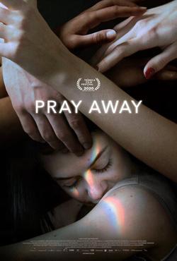 Pray Away , 2021 - смотреть онлайн