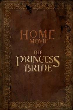 Home Movie: The Princess Bride , 2020 - смотреть онлайн
