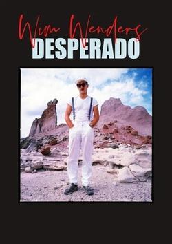Wim Wenders: Desperado, 2020 - смотреть онлайн