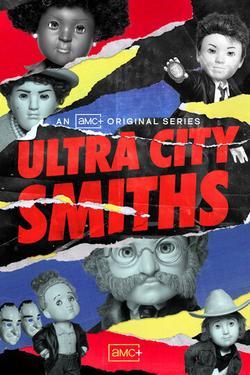 Смиты из Ультра-Сити , 2021 - смотреть онлайн