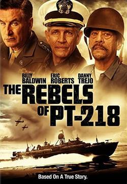 The Rebels of PT-218 , 2021 - смотреть онлайн