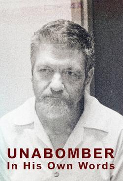 Unabomber: In His Own Words , 2020 - смотреть онлайн