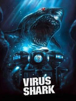 Вирусная акула, 2021 - смотреть онлайн