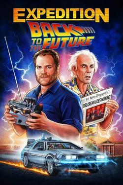 Expedition: Back to the Future , 2021 - смотреть онлайн