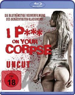 I p*** on your Corpse , 2021 - смотреть онлайн