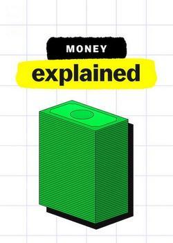 Money, Explained , 2021 - смотреть онлайн