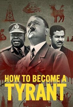 How to Become a Tyrant , 2021 - смотреть онлайн