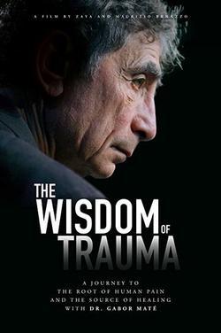 The Wisdom of Trauma , 2021 - смотреть онлайн