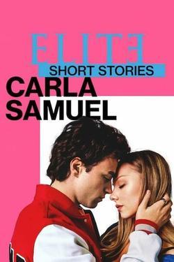 Элита. Короткие истории. Карла и Самуэль , 2021 - смотреть онлайн