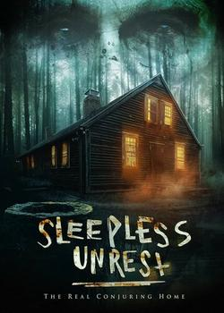 The Sleepless Unrest: The Real Conjuring Home , 2021 - смотреть онлайн