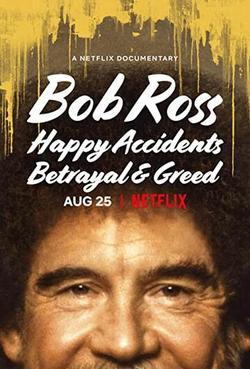 Боб Росс: Счастливые случайности, предательство и жадность , 2021 - смотреть онлайн