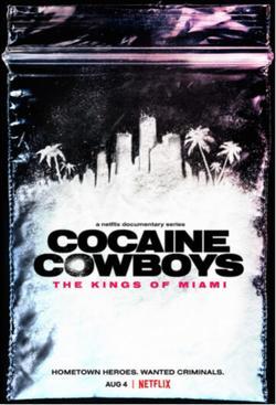 Cocaine Cowboys: The Kings of Miami , 2021 - смотреть онлайн