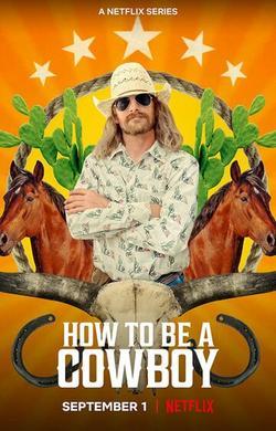 How to Be a Cowboy , 2021 - смотреть онлайн