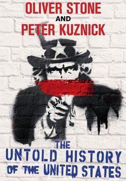 Нерассказанная история Соединенных Штатов Оливера Стоуна, 2012 - смотреть онлайн