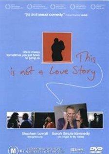 Это не история любви, 2002 - смотреть онлайн