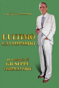 Последний леопард: Портрет Гоффредо Ломбардо, 2010 - смотреть онлайн