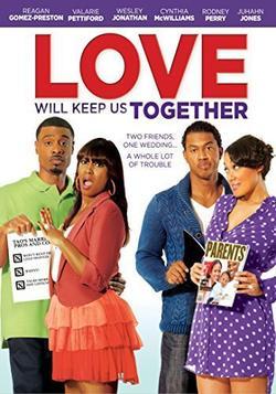 Love Will Keep Us Together, 2013 - смотреть онлайн