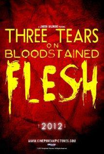 Three Tears on Bloodstained Flesh, 2014 - смотреть онлайн
