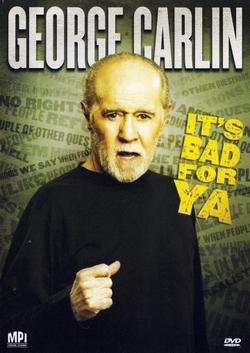 Джордж Карлин: Это плохо для тебя!, 2008 - смотреть онлайн